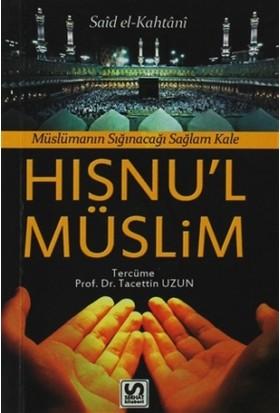 Müslümanın Sığınacağı Sağlam Kale - Dua ve Zikirler - Hısnu'l-Müslim