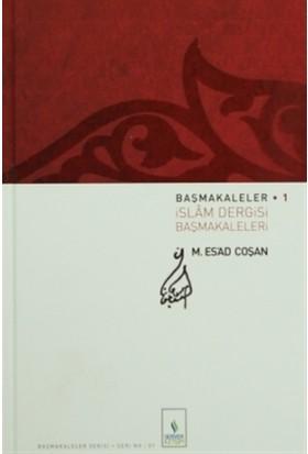 Başmakaleler 1 - İslam Dergisi Başmakaleleri