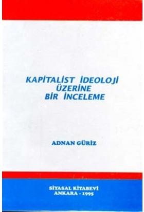 Kapitalist İdeoloji Üzerine Bir İnceleme