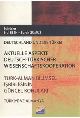 Türk - Alman Bilimsel İşbirliğinin Güncel Konuları / Aktüelle Aspekte Deutsch - Türkischer Wissenschaftskooperation