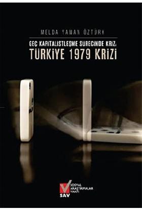 Geç Kapitalistleşme Sürecinde Kriz: Türkiye 1979 Krizi