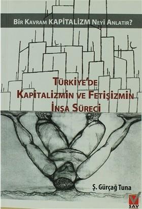 Türkiye'de Kapitalizmin ve izmin İnşa Süreci