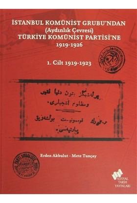 İstanbul Komünist Grubu'ndan (Aydınlık Çevresi) Türkiye Komünist Partisi'ne 1919 - 1926 - 1. Cilt 1919-1923