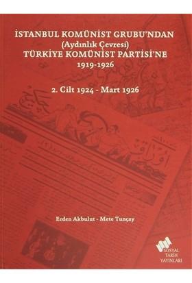 İstanbul Komünist Grubu'ndan (Aydınlık Çevresi) Türkiye Komünist Partisi'ne 1919 - 1926 - 2. Cilt 1924-Mart 1926