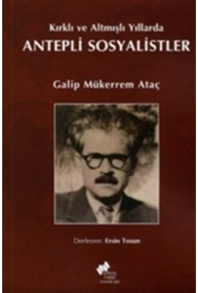 Kırklı ve Altmışlı Yıllarda Antepli Sosyalistler