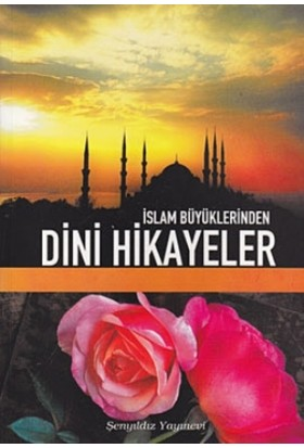İslam Büyüklerinden Dini Hikayeler