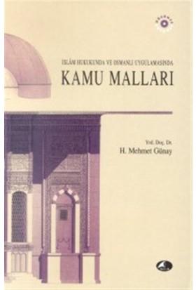 İslam Hukukunda ve Osmanlı Uygulamasında Kamu Malları