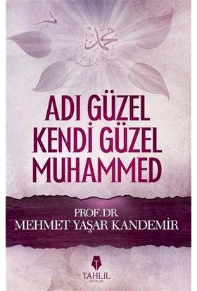 Adı Güzel Kendi Güzel Muhammed(Sallallahü Aleyhi ve Sellem)