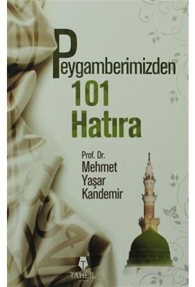 Peygamberimizden 101 Hatıra - Mehmet Yaşar Kandemir