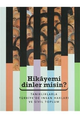 Hikayemi Dinler misin? Tanıklarla Türkiye'de İnsan Hakları ve Sivil Toplum