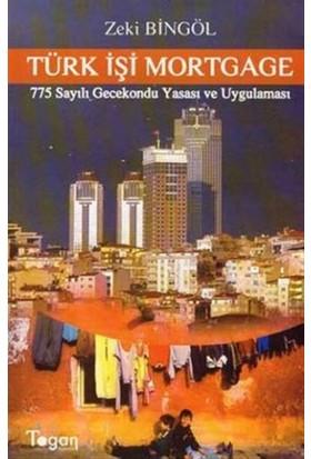 Türk İşi Mortgage 775 Sayılı Gecekondu Yasası ve Uygulaması