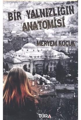 Bir Yalnızlığın Anatomisi