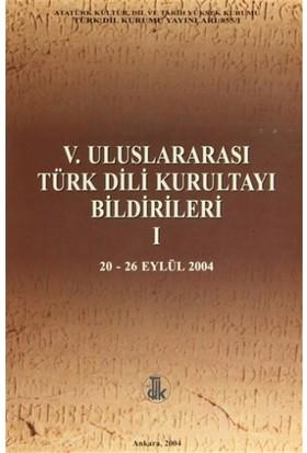 5. Uluslararası Türk Dili Kurultayı Bildirileri 1