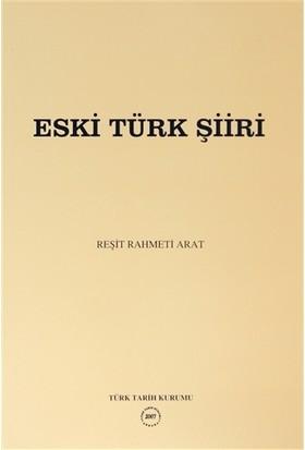 Eski Türk Şiiri - Reşit Rahmeti Arat