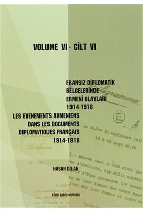 Fransız Diplomatik Belgelerinde Ermeni Olayları 1914-1918 Cilt 6 / Les Evenements Armeniens Dans Les Documents Diplomatiques Français 1914-1918 Volume 6