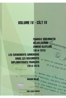 Fransız Diplomatik Belgelerinde Ermeni Olayları 1914-1918-Cilt 4 / Les Evenements Armeniens Dans Les Documents Diplomatiques Français 1914-1918 Volume 4