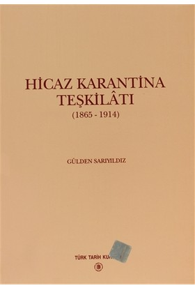 Hicaz Karantina Teşkilatı 1865-1914