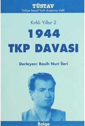 Kırklı Yıllar-2 1944 TKP Davası