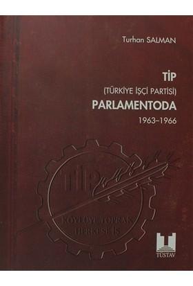 TİP (Türkiye İşçi Partisi) Parlamentoda 1. Cilt