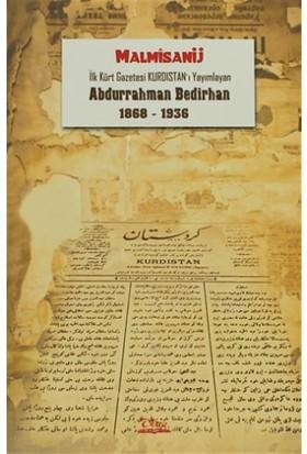 İlk Kürt Gazetesi Kurdıstan'ı Yayımlayan Abdurrahman Bedirhan