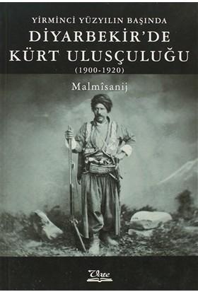 Yirminci Yüzyılın Başında Diyarbekir'de Kürt Ulusçuluğu
