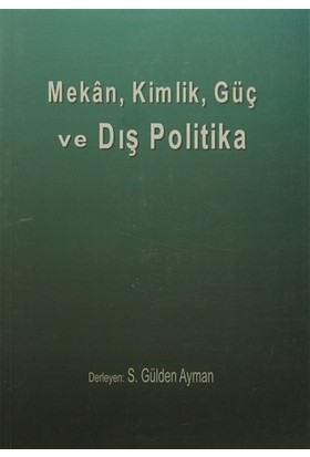 Mekan, Kimlik, Güç ve Dış Politika