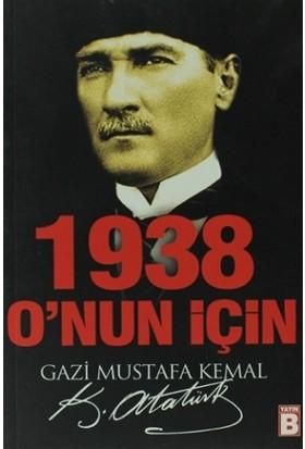 1938 O'nun İçin
