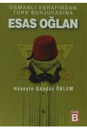 Osmanlı Eşrafından Türk Burjuvasına Esas Oğlan