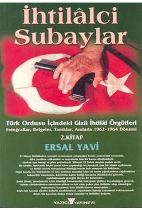 İhtilalci Subaylar 2. Kitap Türk Ordusu İçindeki Gizli İhtilal Örgütleri