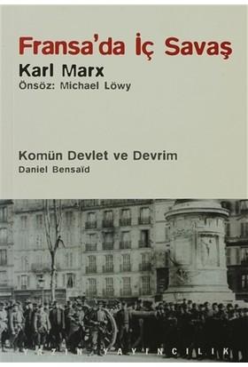 Fransa'da İç Savaş / Komün Devlet ve Devrim / Paris Kömünü (1871) ve Doğurduğu Tartışmalar - Daniel Bensaid