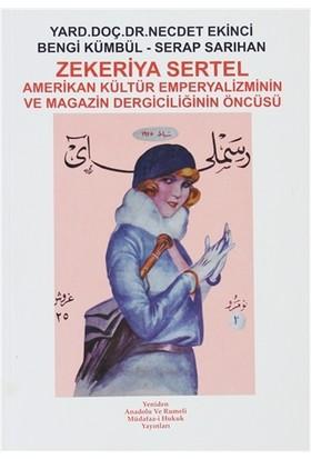 Zekeriya Sertel: Amerikan Kültür Emperyalizminin ve Magazin Dergiciliğinin Öncüsü