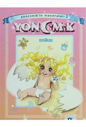 Yoncimik'in Maceraları Doğum - 2
