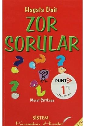 Hayata Dair Zor Sorular - Murat Çiftkaya