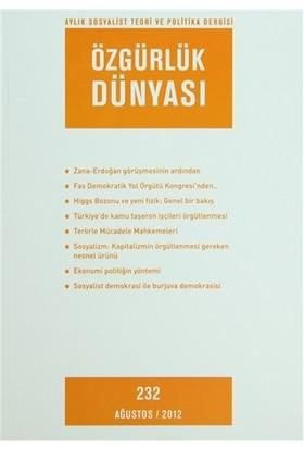 Özgürlük Dünyası Aylık Sosyalist Teori ve Politika Dergisi Sayı : 232 - Ağustos 2012