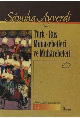 Türk - Rus Münasebetleri ve Muharebeleri