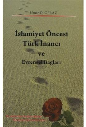 İslamiyet Öncesi Türk İnancı ve Evrensel Bağları