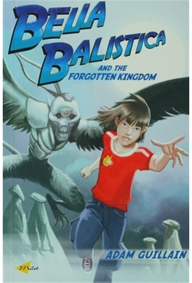 Bella Balistica and the Forgotten Kingdım