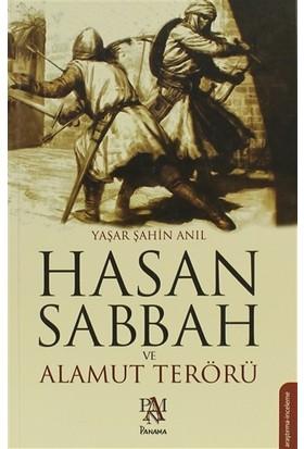 Hasan Sabbah ve Alamut Terörü - Yaşar Şahin Anıl
