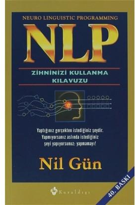 NLP Zihninizi Kullanma Kılavuzu / Neuro Linguistic Programmi - Nil Gün