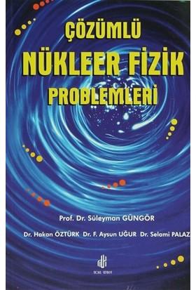 Çözümlü Nükleer Fizik Problemleri