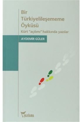 Bir Türkiyelileşememe Öyküsü