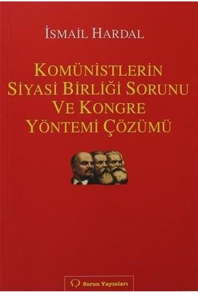Komünistlerin Siyasi Birliği Sorunu ve Kongre Yönetimi Çözümü