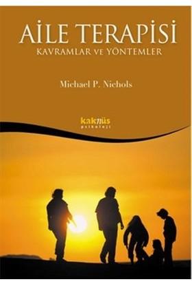Aile Terapisi - Kavramlar ve Yöntemler - Michael P. Nichols