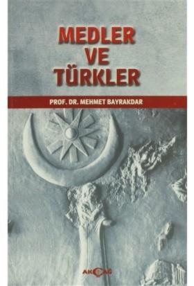 Medler ve Türkler - Mehmet Bayrakdar