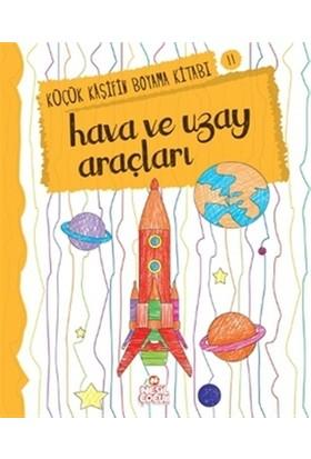 Hava ve Uzay - Küçük Kaşifin Boyama Kitabı Serisi 11 - Nilüfer Taktak