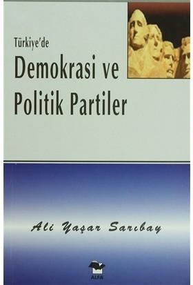 Türkiye'de Demokrasi ve Politik Partiler