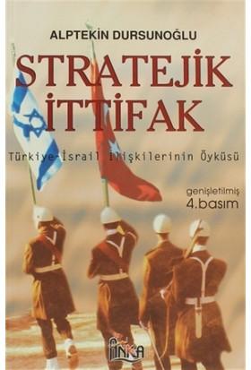Stratejik İttifak Türkiye İsrail İlişkilerinin Öyküsü