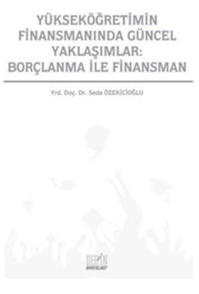 Yükseköğretimin Finansmanında Güncel Yaklaşımlar: Borçlanma İle Finansman