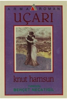 Uçarı - Knut Hamsun
