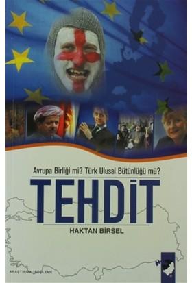 Avrupa Birliği mi? Türk Ulusal Bütünlüğü mü? Tehdit